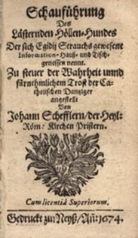 Schauführung Des Lästernden Höllen-Hundes Der sich Egidii Strauchs gewesene Information-, Hauss- und Tischgenossen nennt