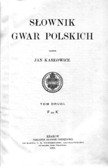 Słownik gwar polskich: tom pierwszy, A do E