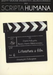 Zeszyty Naukowe Uniwersytetu Zielonogórskiego: Seria Scripta Humana, t. 6: Literatura a film - spis treści